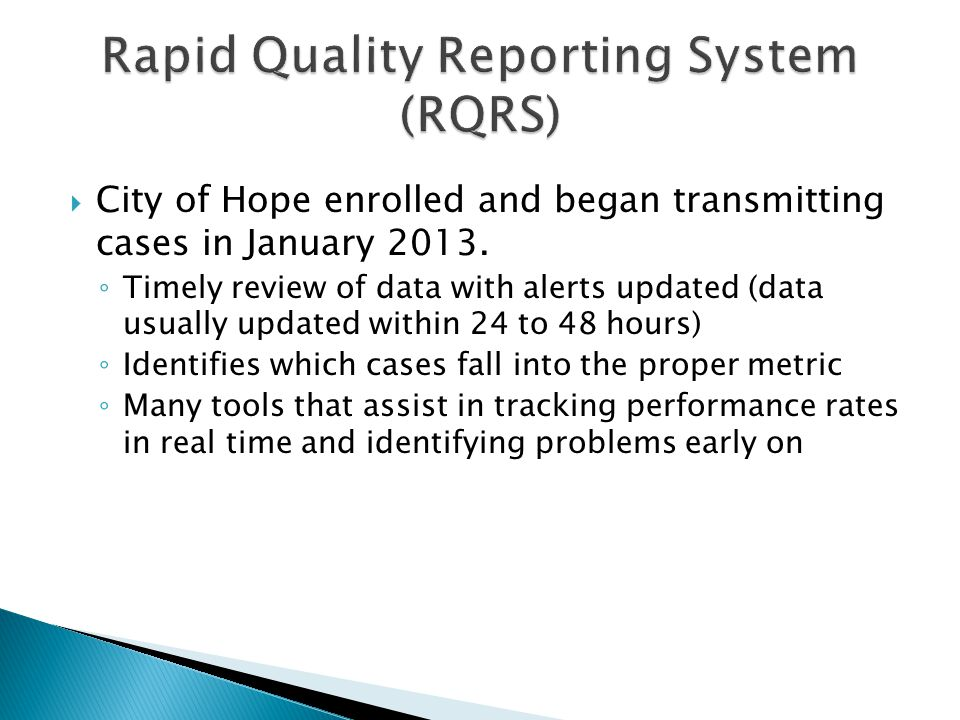  City of Hope enrolled and began transmitting cases in January 2013.