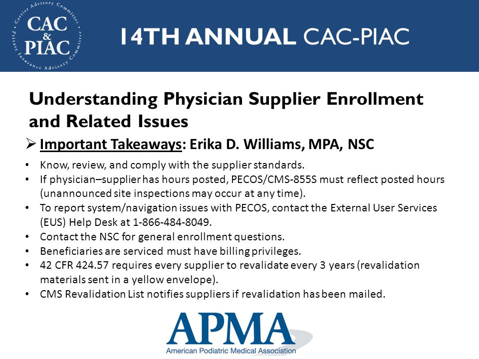 14TH ANNUAL CAC-PIAC  Important Takeaways: William Rogers, MD, CMS Stressed the ever increasing cost of health care in the US.