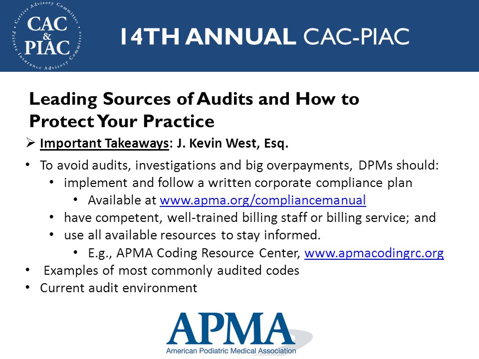14TH ANNUAL CAC-PIAC  APMA Federal Legislative Update  APMA Health Policy and Practice Initiatives  Coding Update (ICD-10, modifier 59)  BMAD  DME Panel  CAC Breakout Session  PIAC Breakout Session Additional Highlights