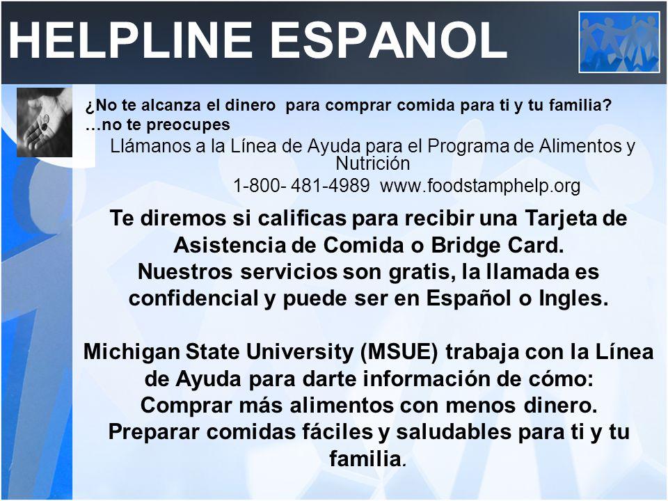 HELPLINE ESPANOL ¿No te alcanza el dinero para comprar comida para ti y tu familia.