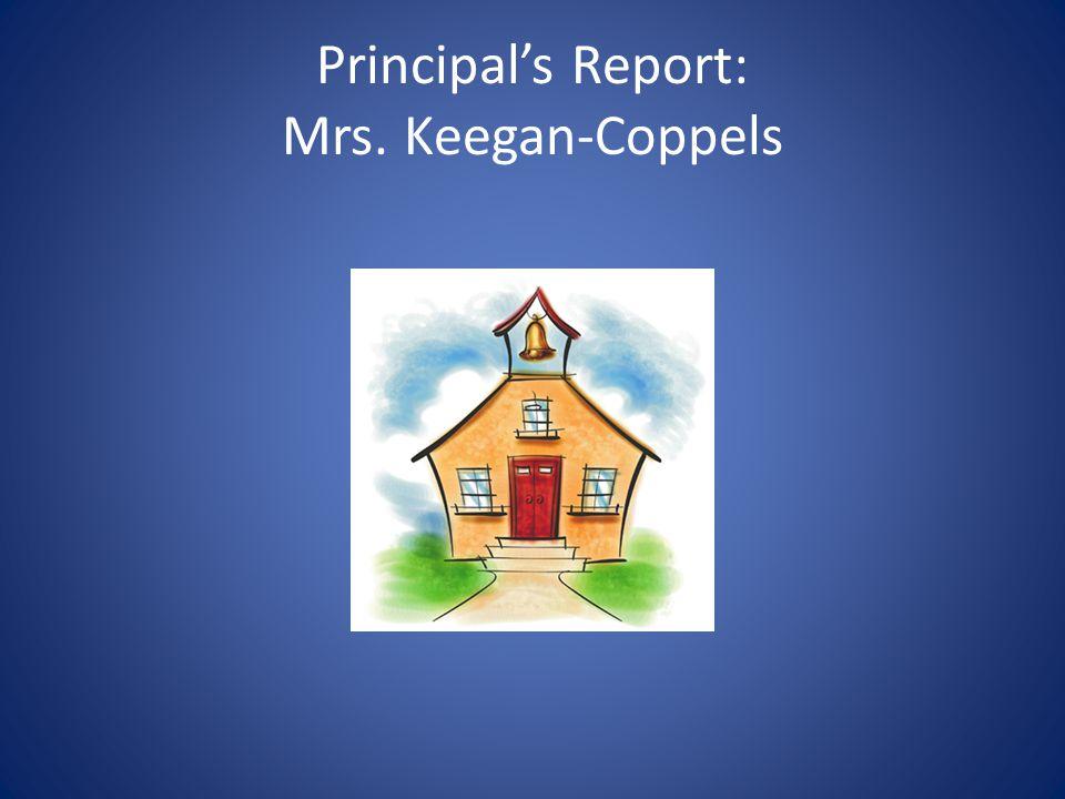 Principal's Report: Mrs. Keegan-Coppels