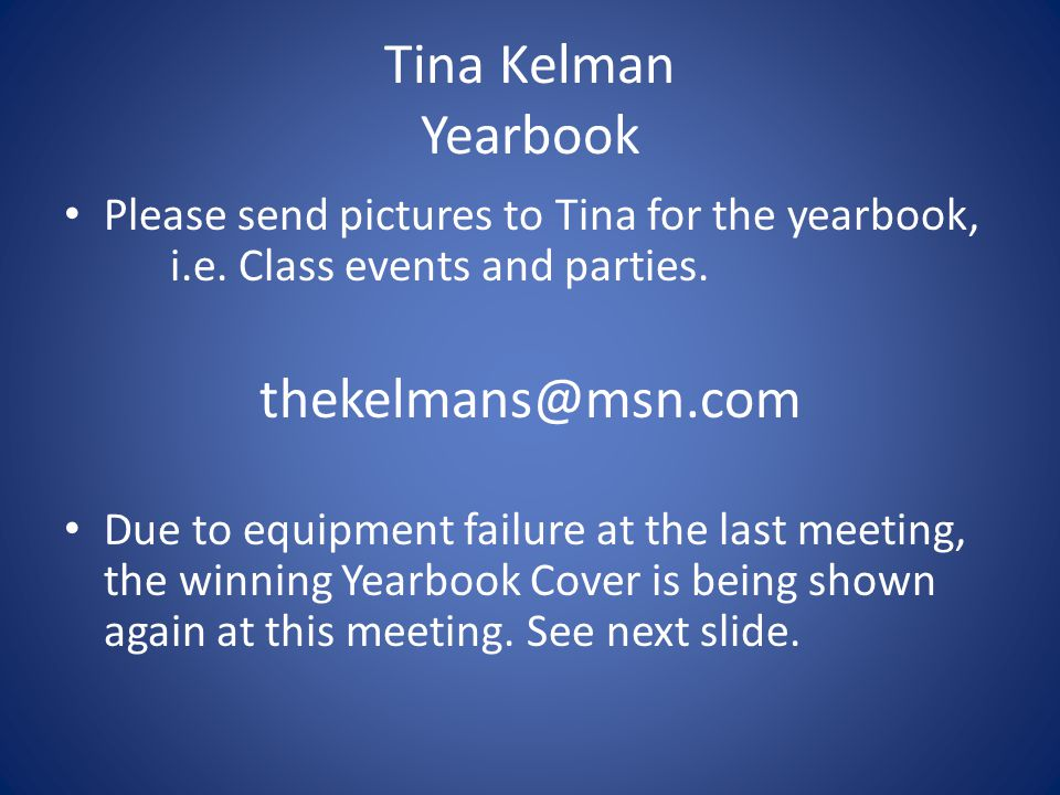 Tina Kelman Yearbook Please send pictures to Tina for the yearbook, i.e.