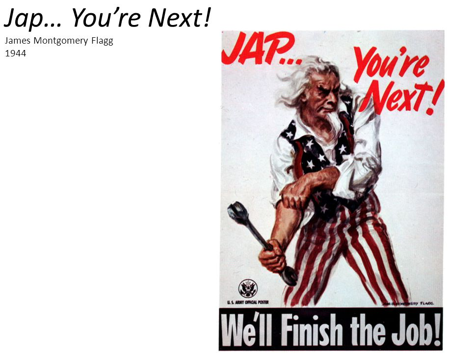 Jap… You're Next! James Montgomery Flagg 1944