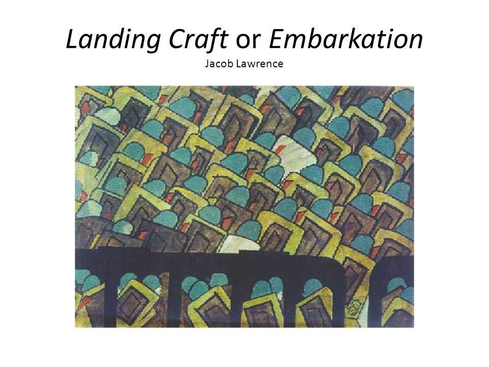Landing Craft or Embarkation Jacob Lawrence