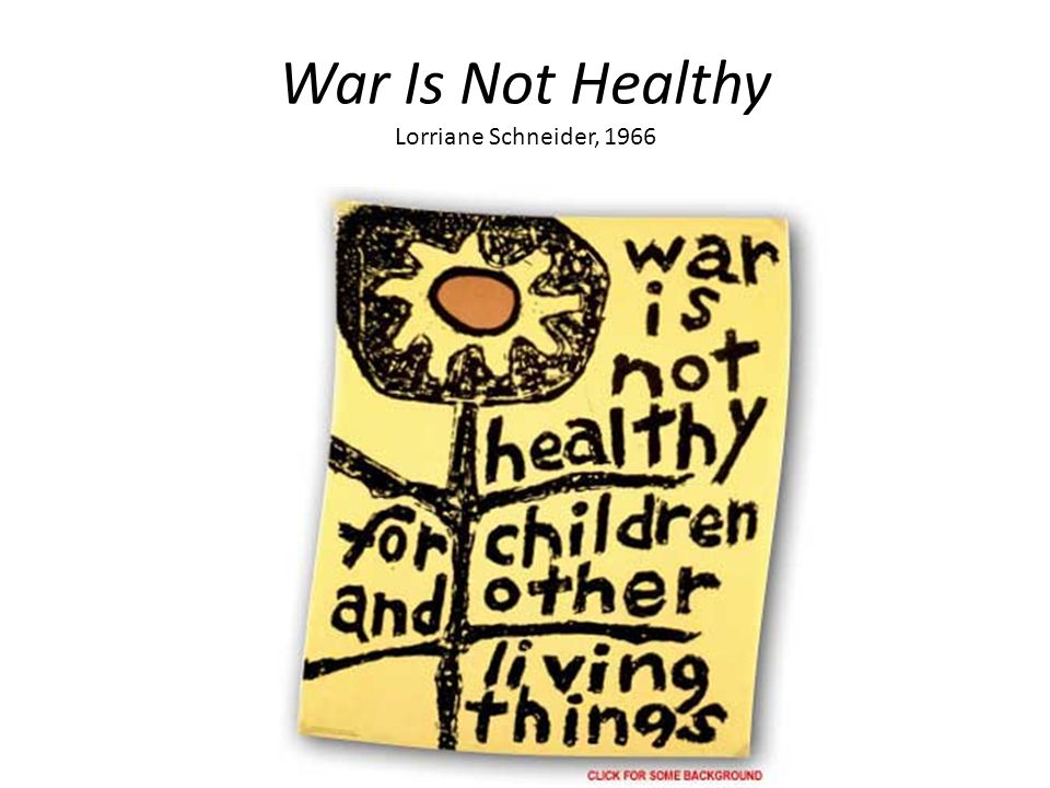 War Is Not Healthy Lorriane Schneider, 1966