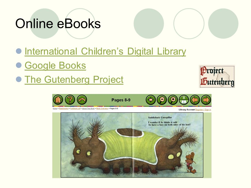 Online eBooks International Children's Digital Library Google Books The Gutenberg Project
