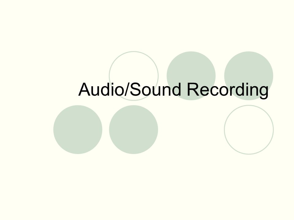 Audio/Sound Recording