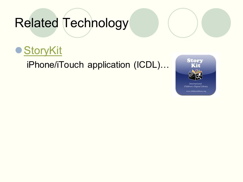 Related Technology StoryKit iPhone/iTouch application (ICDL)…