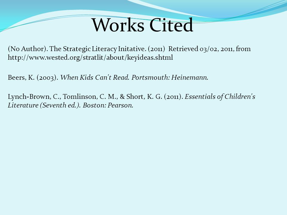 Works Cited (No Author). The Strategic Literacy Initative.