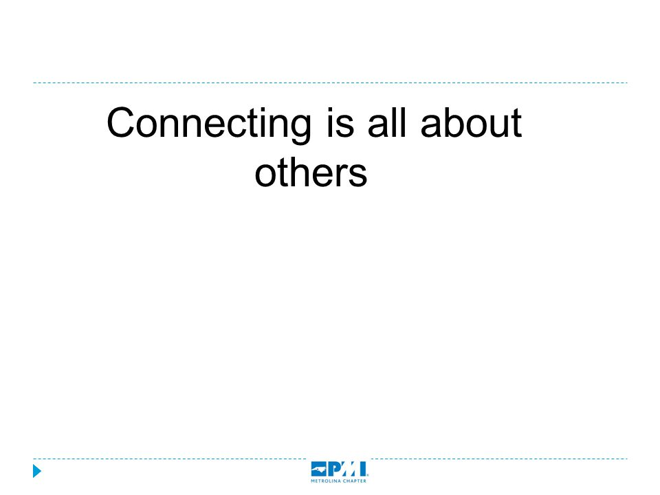 Connecting is all about others