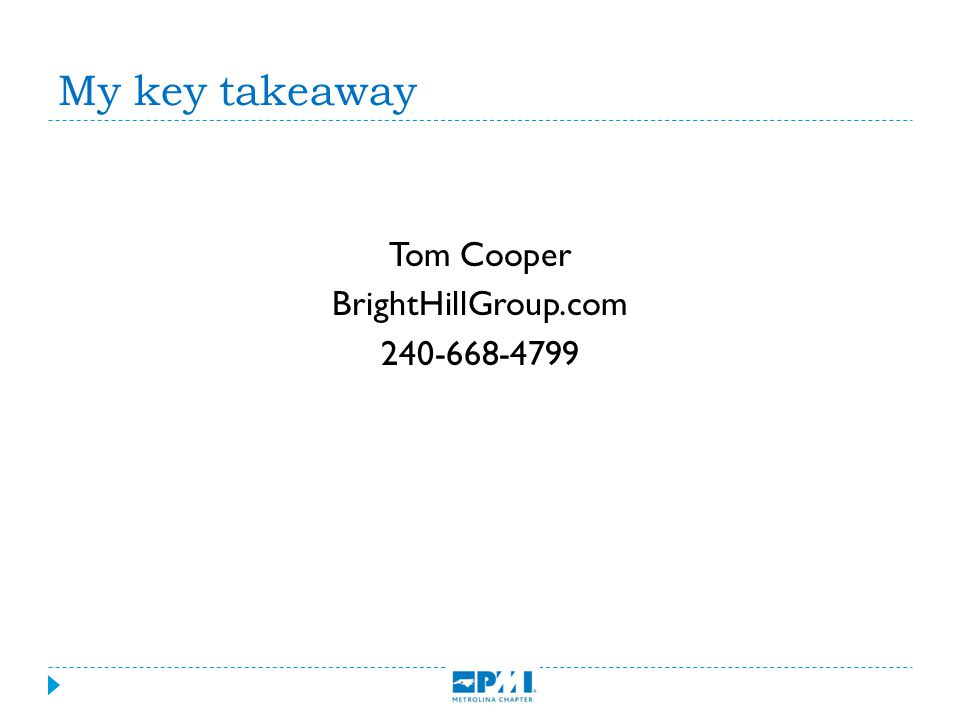 My key takeaway Tom Cooper BrightHillGroup.com 240-668-4799