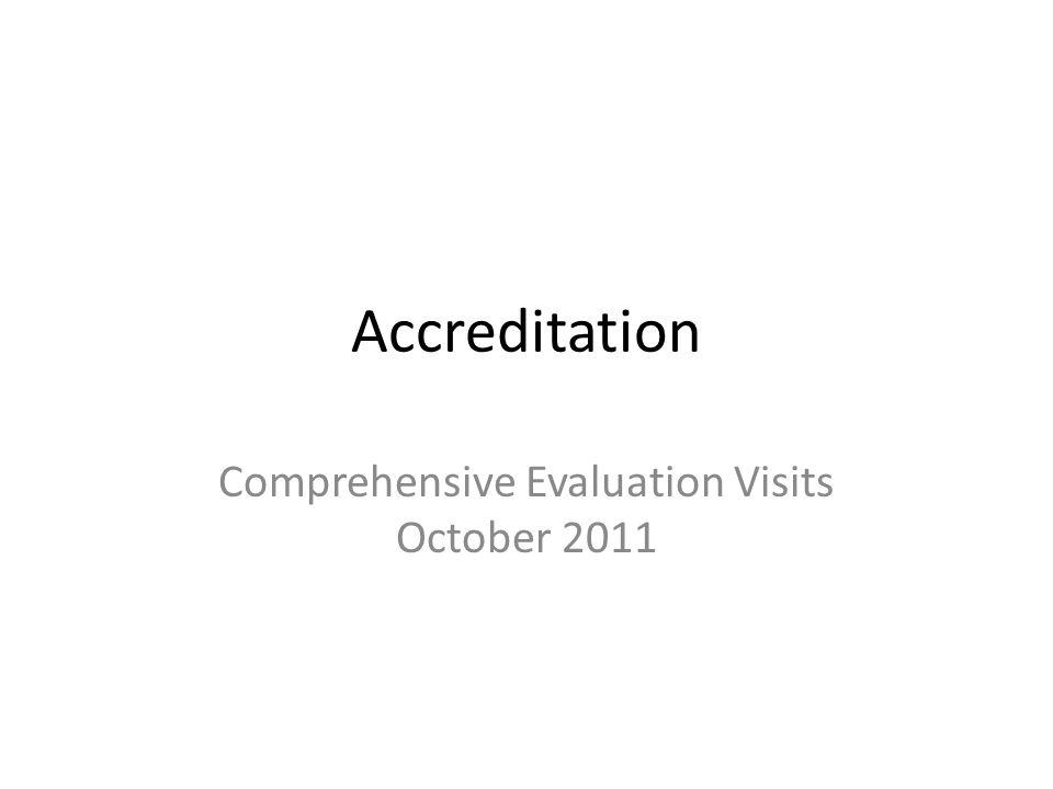Accreditation Comprehensive Evaluation Visits October 2011