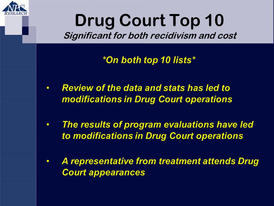 Drug Court Top 10 Significant for both recidivism and cost