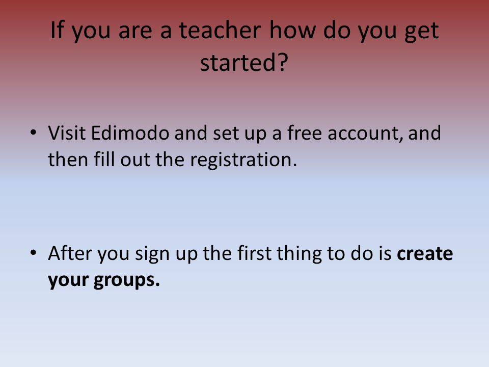 Visit Edimodo and set up a free account, and then fill out the registration.