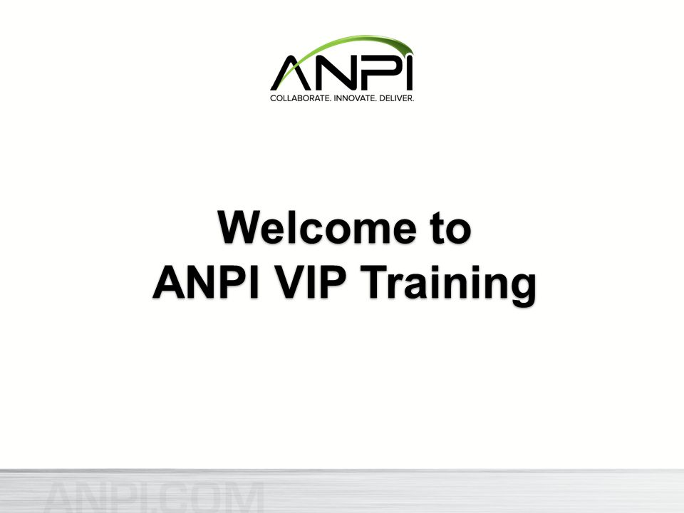Welcome to ANPI VIP Training