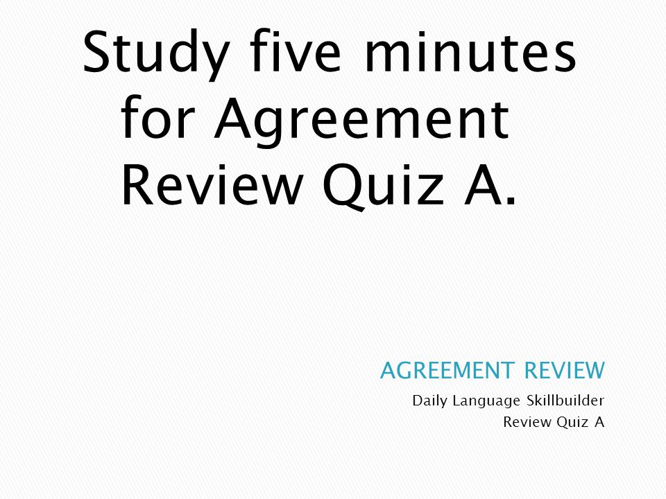 Daily Language Skillbuilder Review Quiz A Study five minutes for Agreement Review Quiz A.