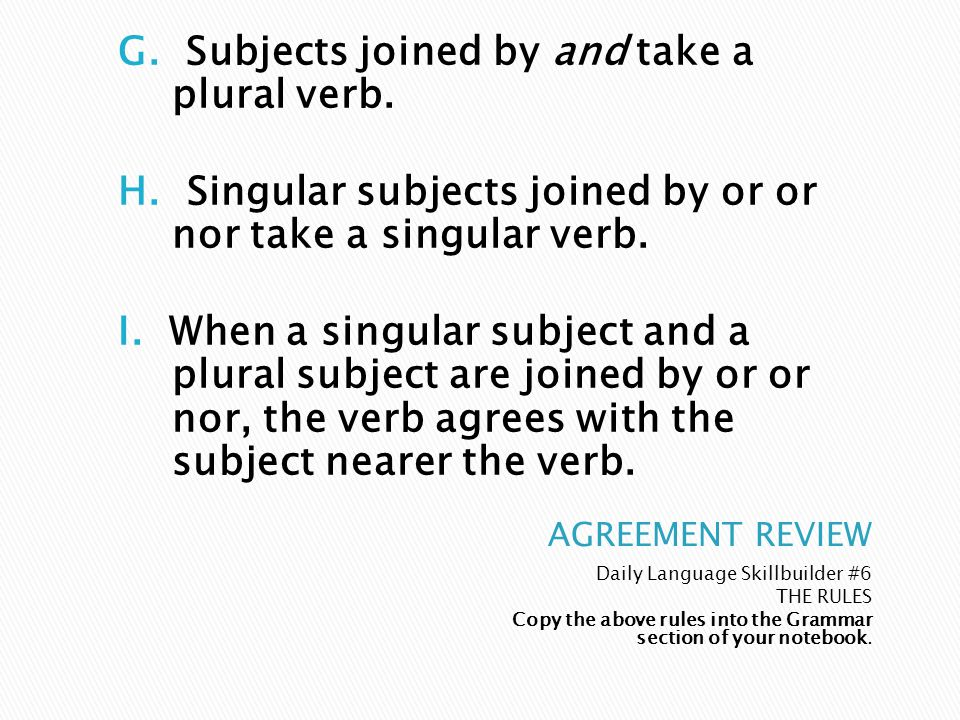 Daily Language Skillbuilder #7 Exercise 6 If the sentence has a compound subject joined by and, change the conjunction to or, and make the necessary change in the number of the verb.