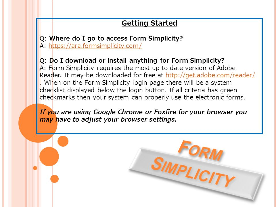 Getting Started Q: Where do I go to access Form Simplicity.