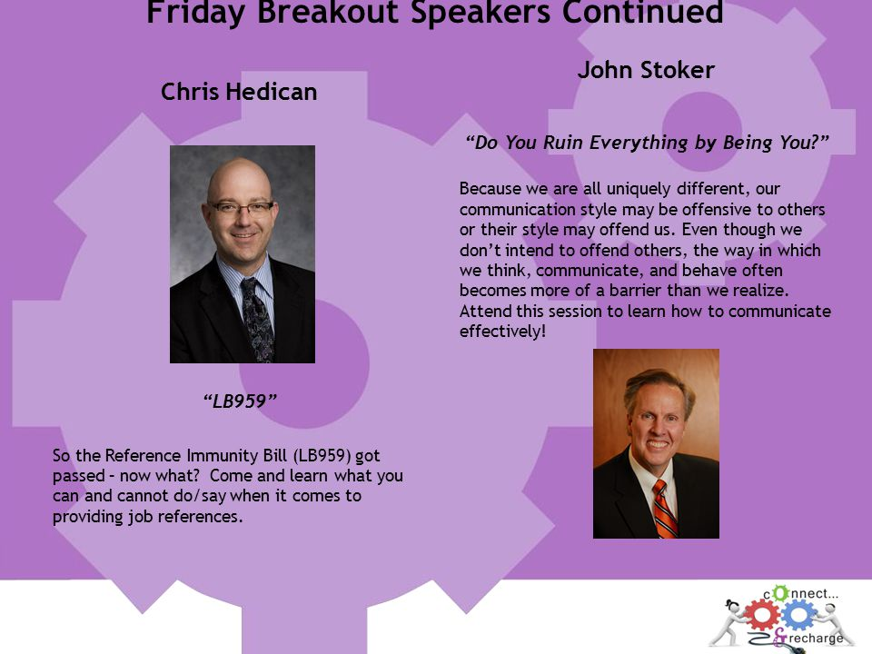 Friday Breakout Speakers Continued Chris Hedican LB959 So the Reference Immunity Bill (LB959) got passed – now what.