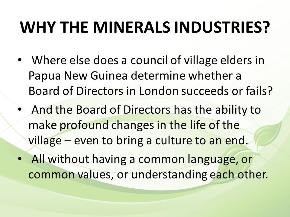 WHY THE MINERALS INDUSTRIES.