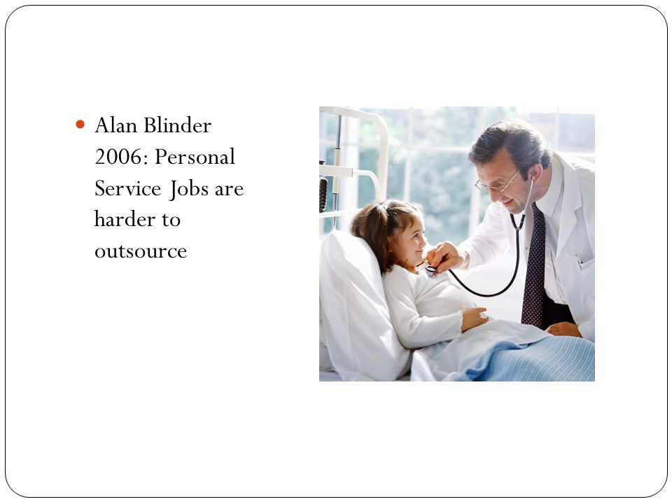 Alan Blinder 2006: Personal Service Jobs are harder to outsource