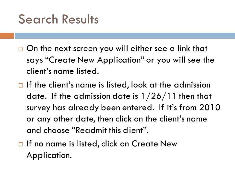Search Results  On the next screen you will either see a link that says Create New Application or you will see the client's name listed.