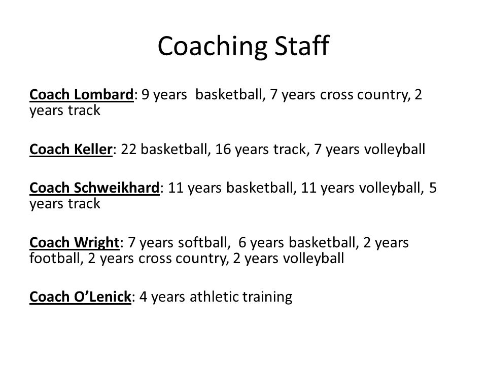 Coaching Staff Coach Lombard: 9 years basketball, 7 years cross country, 2 years track Coach Keller: 22 basketball, 16 years track, 7 years volleyball