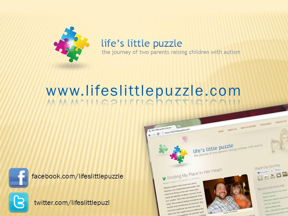 facebook.com/lifeslittlepuzzle twitter.com/lifeslittlepuzl