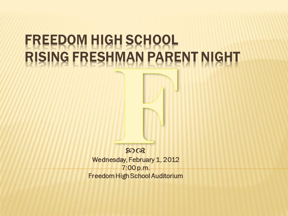  Wednesday, February 1, 2012 7:00 p.m. Freedom High School Auditorium
