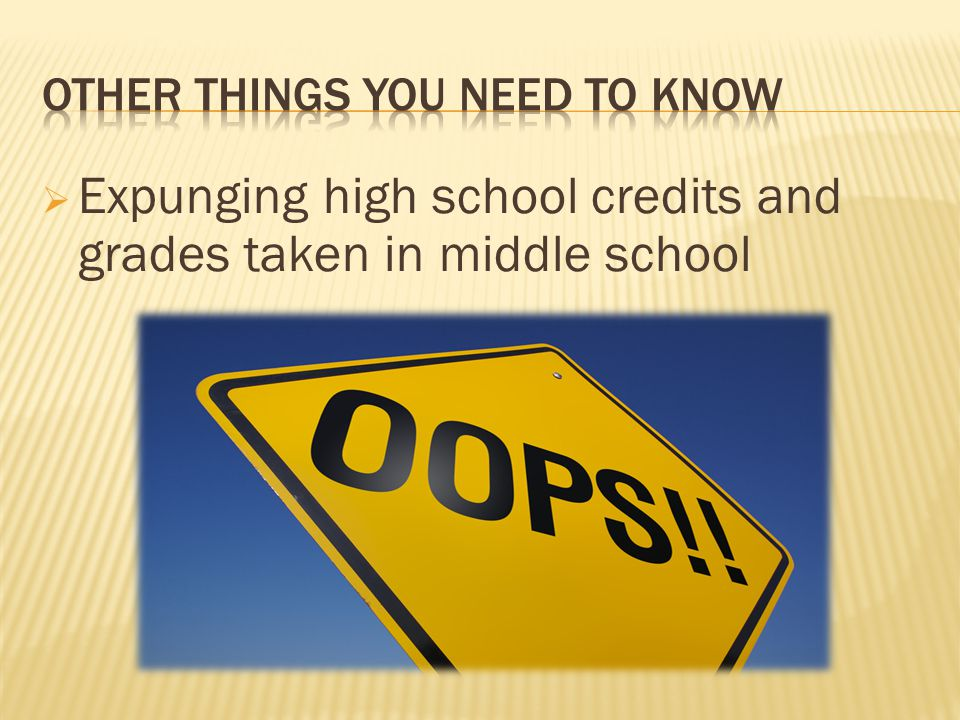  Expunging high school credits and grades taken in middle school