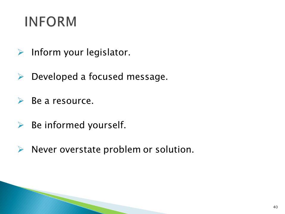  Inform your legislator. Developed a focused message.