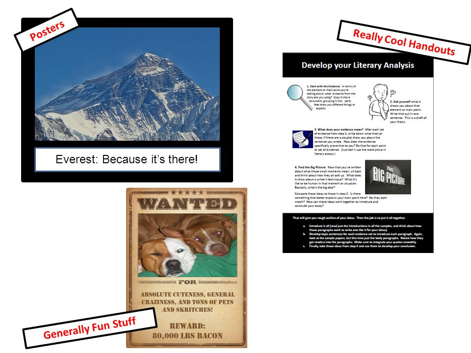 Everest: Because it's there! Posters Really Cool Handouts Generally Fun Stuff
