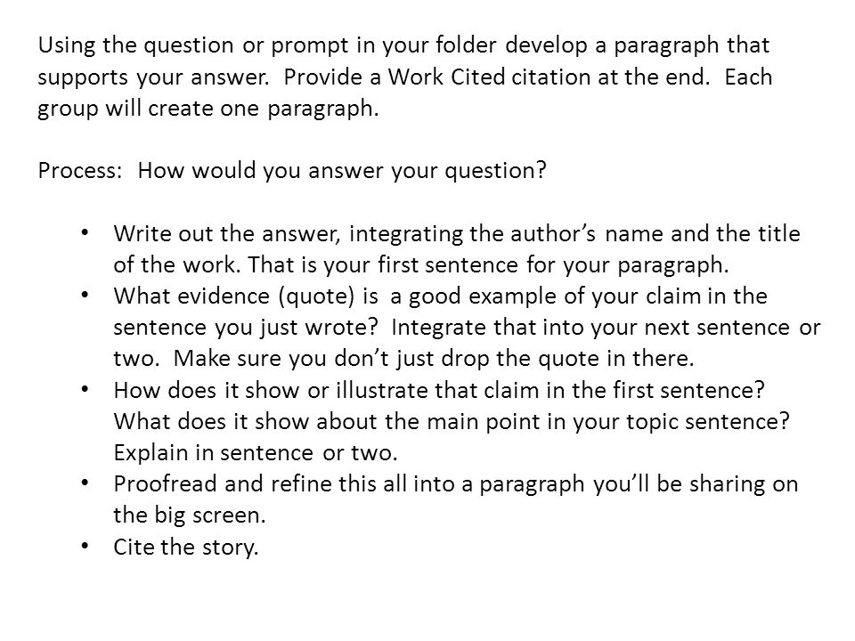 Using the question or prompt in your folder develop a paragraph that supports your answer.