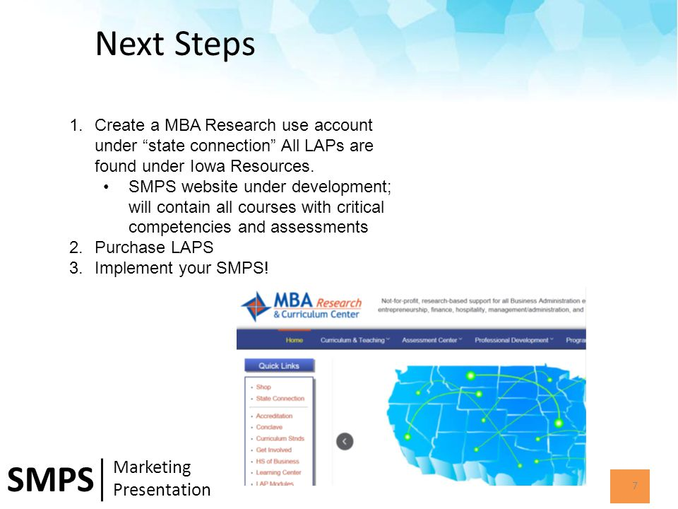 Next Steps 7 SMPS Marketing Presentation 1.Create a MBA Research use account under state connection All LAPs are found under Iowa Resources.