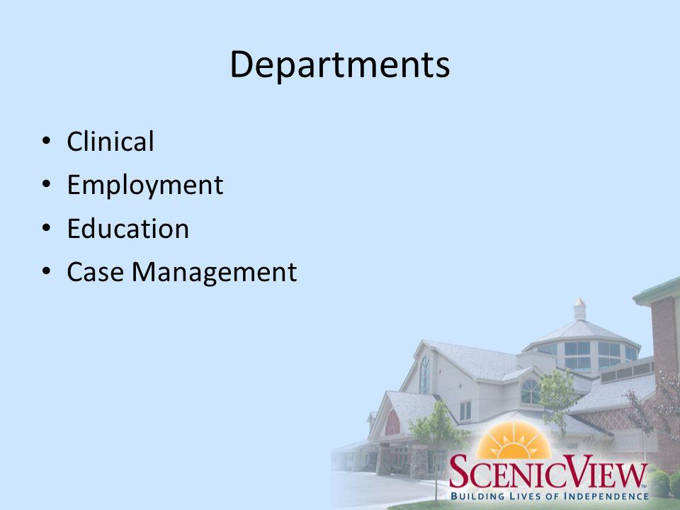 Departments Clinical Employment Education Case Management