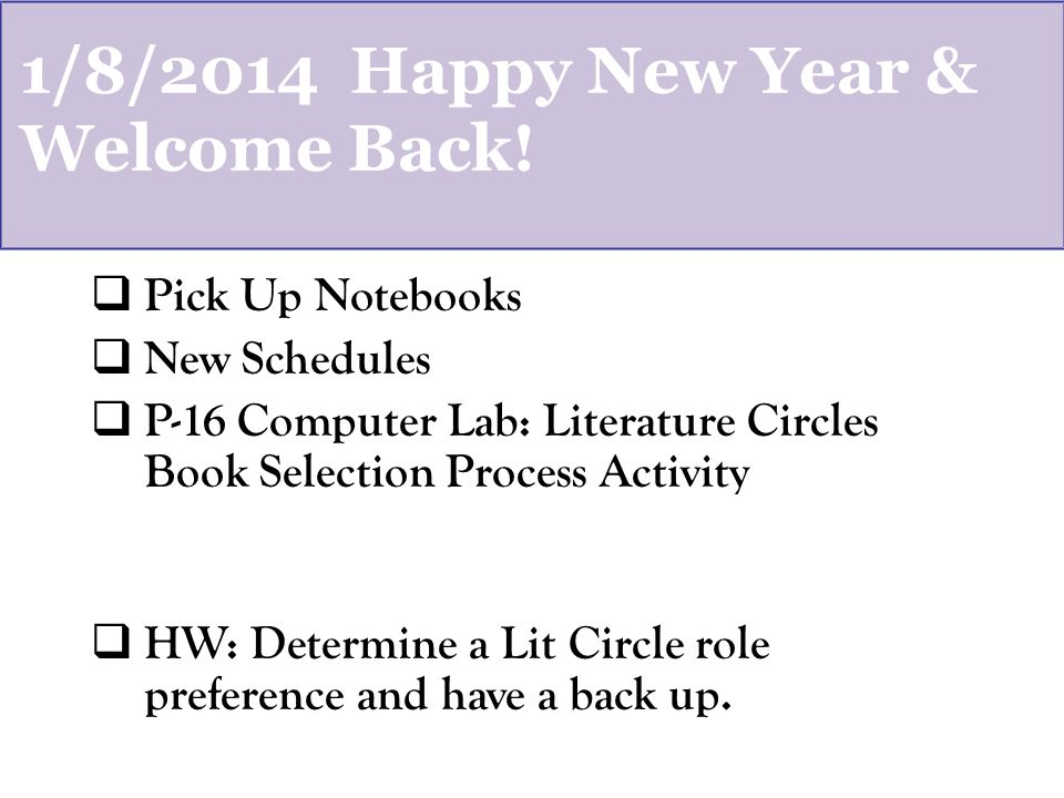 1/8/2014 Happy New Year & Welcome Back.