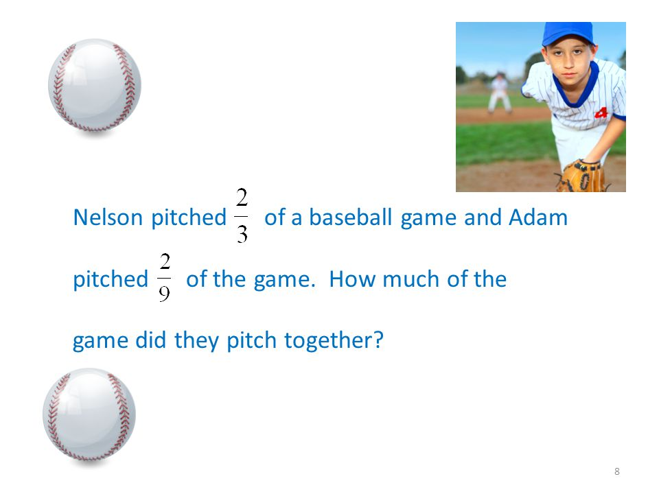 Nelson pitched of a baseball game and Adam pitched of the game.