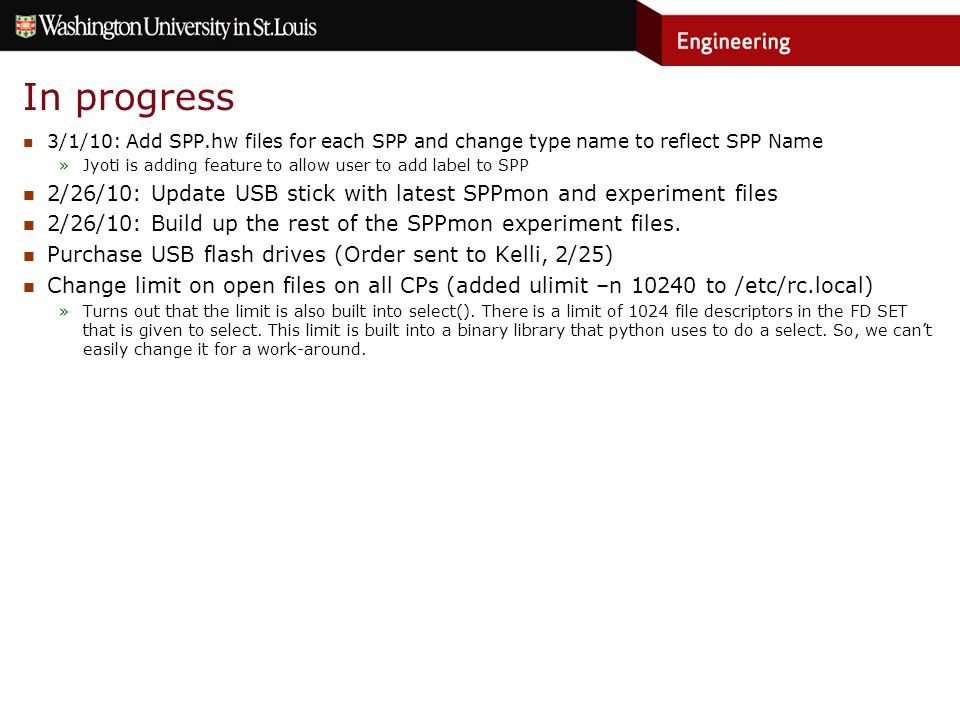 In progress 3/1/10: Add SPP.hw files for each SPP and change type name to reflect SPP Name »Jyoti is adding feature to allow user to add label to SPP 2/26/10: Update USB stick with latest SPPmon and experiment files 2/26/10: Build up the rest of the SPPmon experiment files.