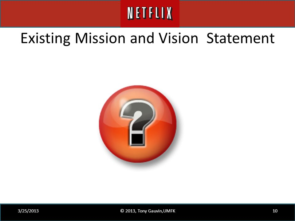 Existing Mission and Vision Statement 3/25/2013© 2013, Tony Gauvin,UMFK10