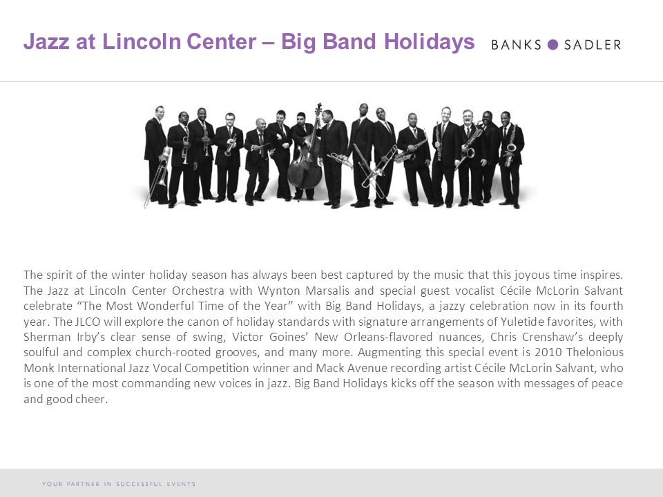 Jazz at Lincoln Center – Big Band Holidays The spirit of the winter holiday season has always been best captured by the music that this joyous time inspires.