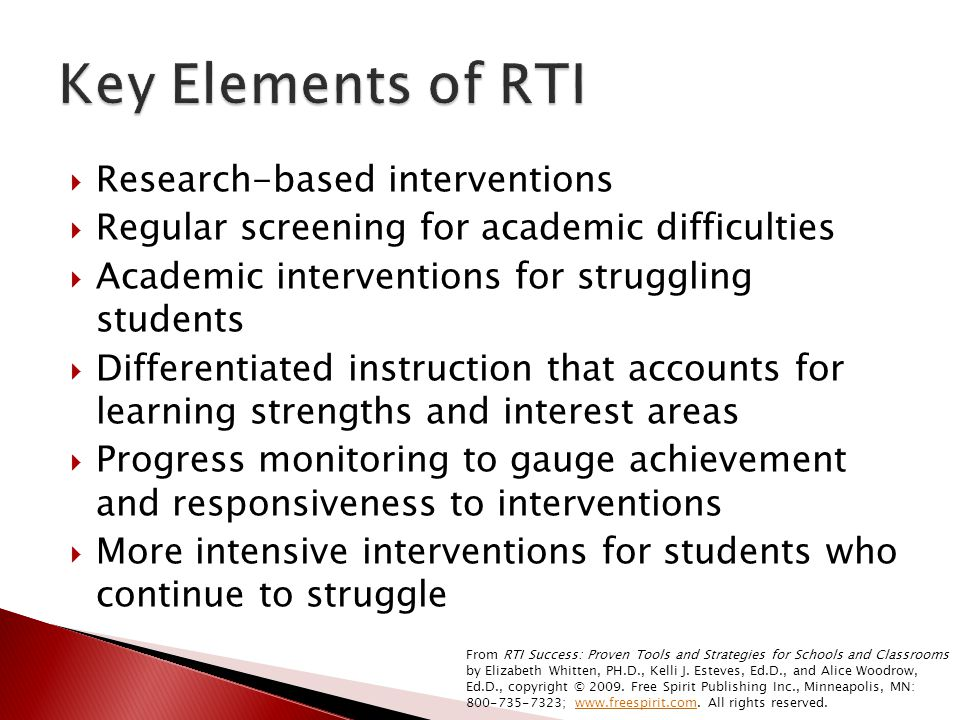  Research-based interventions  Regular screening for academic difficulties  Academic interventions for struggling students  Differentiated instruc