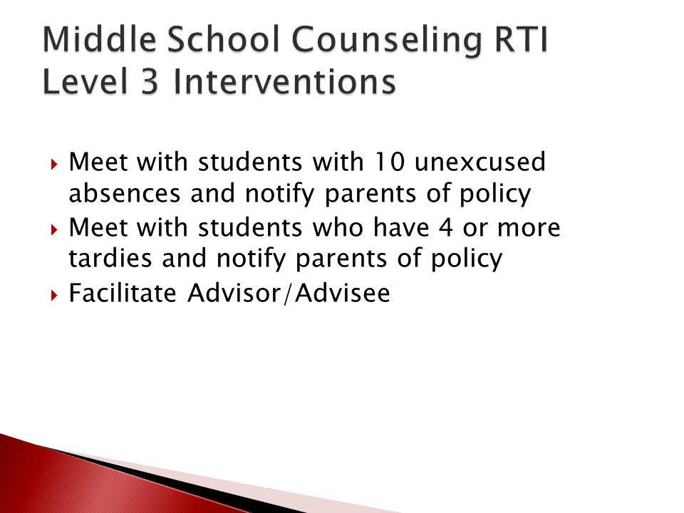  Meet with students with 10 unexcused absences and notify parents of policy  Meet with students who have 4 or more tardies and notify parents of pol