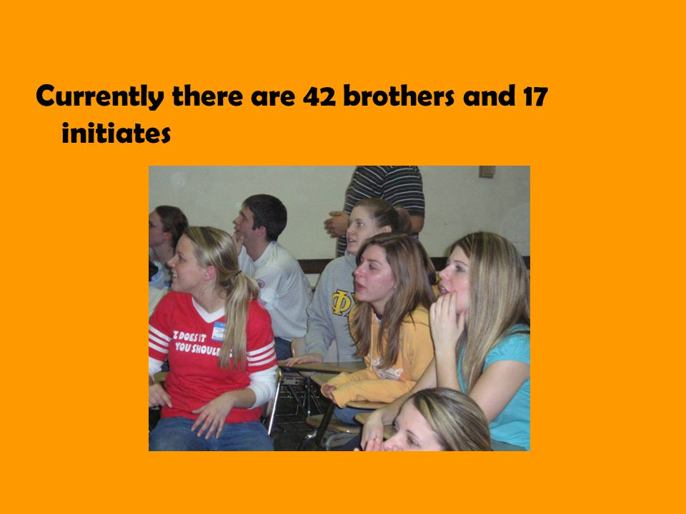 Currently there are 42 brothers and 17 initiates