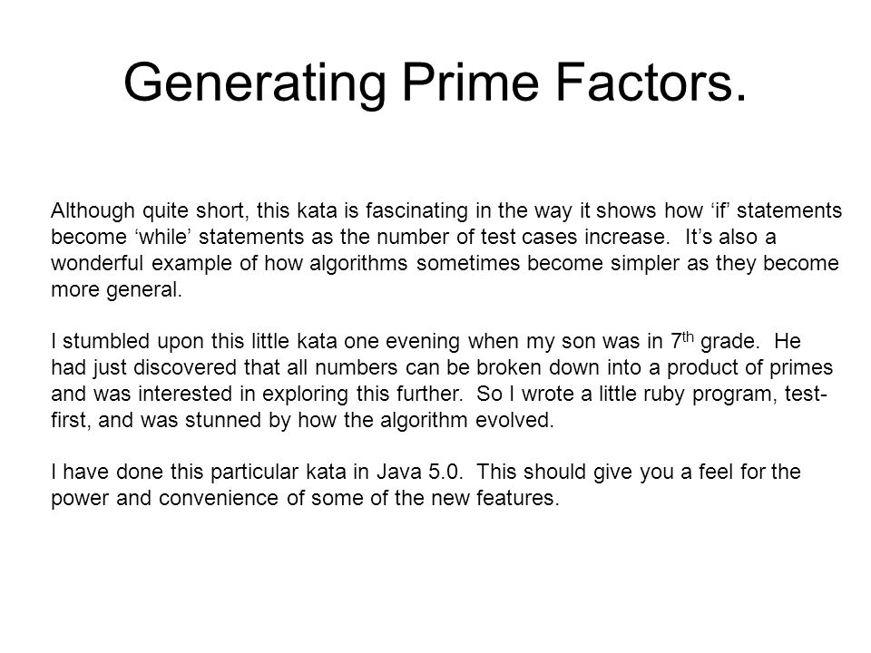 The Requirements.Write a class named PrimeFactors that has one static method: generate.
