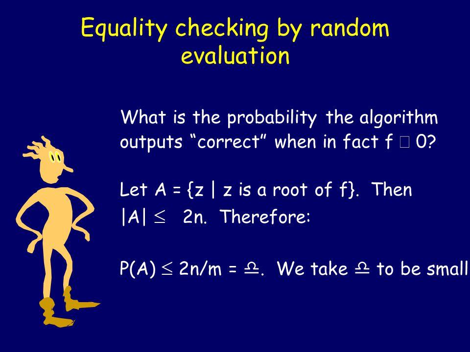 Randomized Primality Test Loop i = 1 to k: Pick random a i 2 [2..
