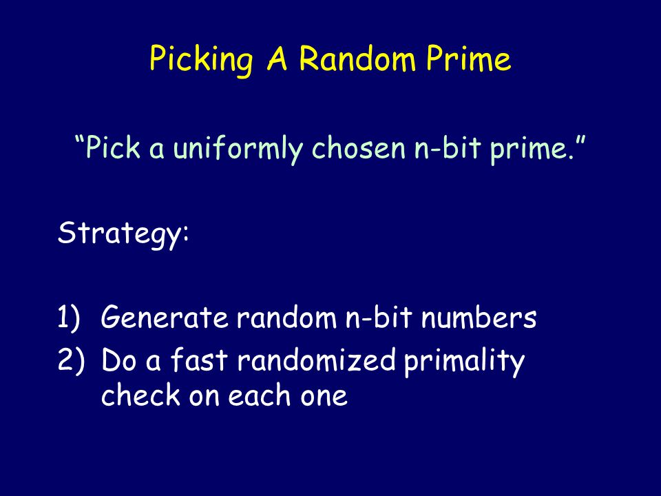 Randomized Primality Tests The test we gave is a fast randomized algorithm, that makes 2-sided error.