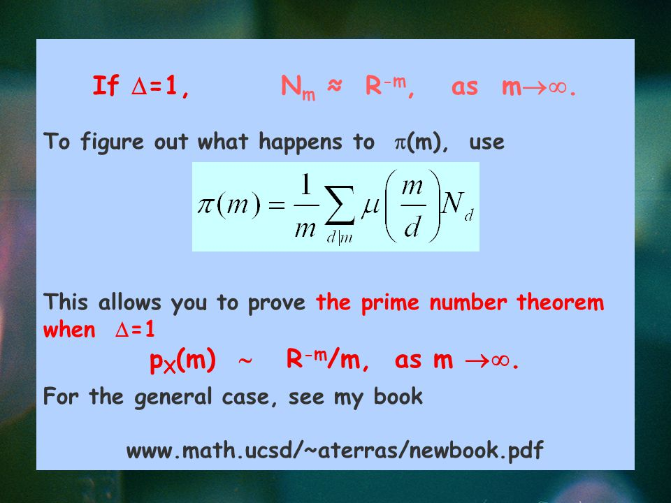 If  =1, N m ≈ R -m, as m .