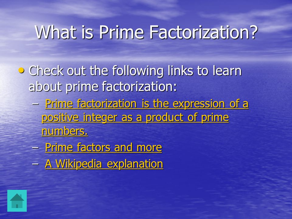 What is Prime Factorization.