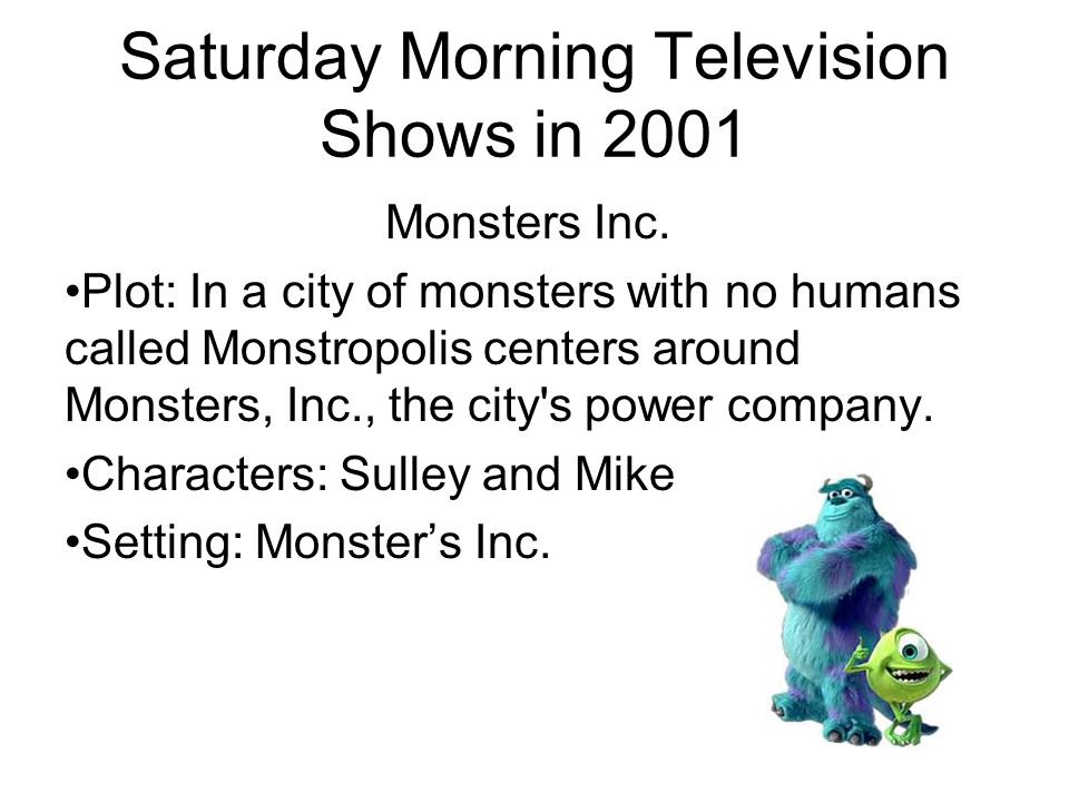 Saturday Morning Television Shows in 2001 Monsters Inc.
