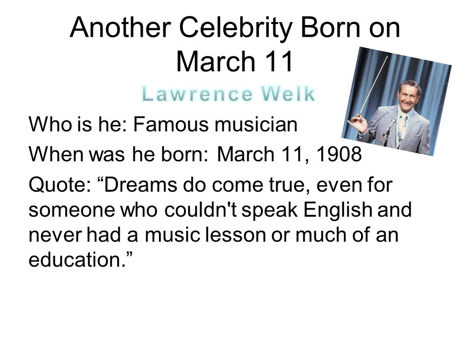 Another Celebrity Born on March 11
